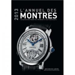 L'annuel des montres 2013: Catalogue raisonné des modèles et des fabricants